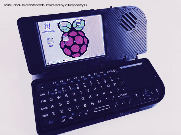 A Raspberry Pi Hand Held Notebook - 3D Printed Case